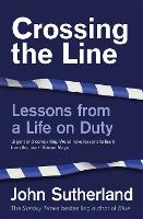 Crossing the Line: Lessons From a Life on Duty (Paperback)