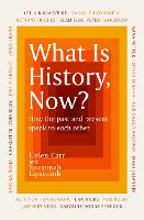 What Is History, Now? (Hardback)