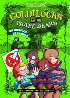 Goldilocks and the Three Be: An Interactive Fairy Tale Adventure - You Choose: Fractured Fairy Tales (Paperback)