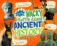 Totally Wacky Facts About Ancient History - Mind Benders (Paperback)
