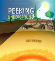 Peeking Underground - What's Beneath (Hardback)