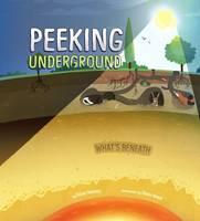 Peeking Underground - What's Beneath (Paperback)