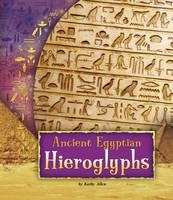 Ancient Egyptian Hieroglyphs - Fact Finders: Ancient Egyptian Civilization (Hardback)