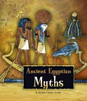 Ancient Egyptian Myths - Fact Finders: Ancient Egyptian Civilization (Hardback)