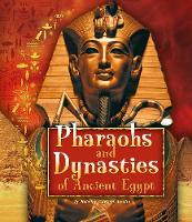 Pharaohs and Dynasties of Ancient Egypt - Fact Finders: Ancient Egyptian Civilization (Paperback)