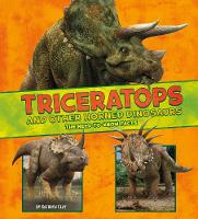 Triceratops and Other Horned Dinosaurs: The Need-to-Know Facts - Dinosaur Fact Dig (Hardback)