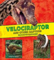 Velociraptor and Other Raptors: The Need-to-Know Facts - Dinosaur Fact Dig (Hardback)