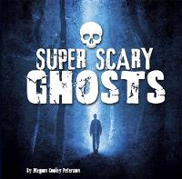 Super Scary Ghosts - Super Scary Stuff (Hardback)