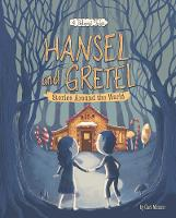 Hansel and Gretel Stories Around the World: 4 Beloved Tales - Multicultural Fairy Tales (Paperback)
