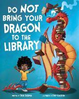 Do Not Bring Your Dragon to the Library (Paperback)