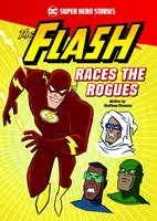 The Flash Races the Rogues - DC Super Hero Stories (Paperback)