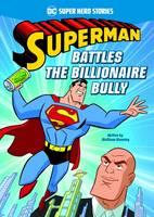 Superman Battles the Billionaire Bully - DC Super Hero Stories (Paperback)