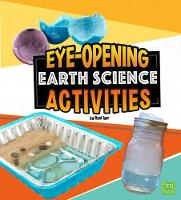 Eye-Opening Earth Science Activities - Curious Scientists (Hardback)