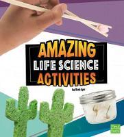 Amazing Life Science Activities - Curious Scientists (Hardback)