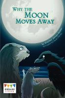 Why the Moon Moves Away - Engage Literacy Dark Red (Paperback)