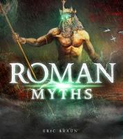 Roman Myths - Mythology Around the World (Hardback)