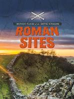 Roman Sites - Historic Places of the United Kingdom (Paperback)