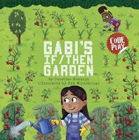 Gabi's If/Then Garden - Code Play (Paperback)