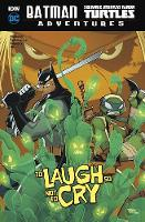 To Laugh So Not to Cry - Batman / Teenage Mutant Ninja Turtles Adventures (Hardback)
