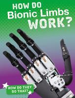 How Do Bionic Limbs Work? - How'd They Do That? (Paperback)