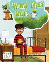 I Want That Hat - Engage Literacy Yellow - Extension B (Paperback)