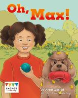 Oh, Max! - Engage Literacy Yellow - Extension B (Paperback)
