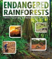Endangered Rainforests: Investigating Rainforests in Crisis - Endangered Earth (Hardback)