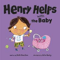 Henry Helps with the Baby - Henry Helps (Board book)