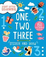Start Little Learn Big One, Two, Three Sticker and Draw: Over 150 First Numbers Stickers (Paperback)
