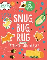 Start Little Learn Big Snug, Bug, Rug Sticker and Draw: Over 150 First Words Stickers (Paperback)