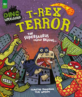 T-Rex Terror: The Supersaurus Legend Begins... (Paperback)