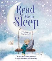 Read Me to Sleep: The Must-Have Bedtime Companion For Any Parent Whose Child Resists Sleep (Paperback)