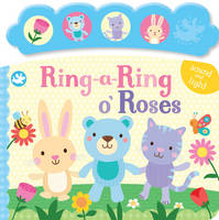 Little Learners Ring-a-Ring O'Roses: Sound and Light (Board book)