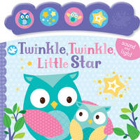 Little Learners Twinkle, Twinkle, Little Star: Sound and Light (Board book)