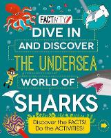 Factivity Dive In and Discover the Undersea World of Sharks: Discover the FACTS! Do the ACTIVITIES! (Paperback)