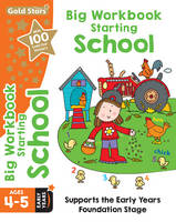 Gold Stars Big Workbook Starting School Ages 4-5 Early Years