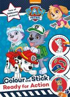 Nickelodeon PAW Patrol Colour and Stick: Ready for Action: Tons of PAWsome stickers! (Paperback)