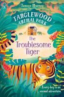 The Troublesome Tiger - Tanglewood Animal Park (Paperback)