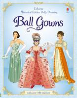 Historical Sticker Dolly Dressing Ball Gowns - Historical Sticker Dolly Dressing (Paperback)