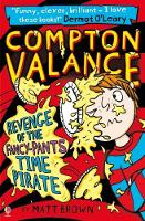 Compton Valance - Revenge of the Fancy-Pants Time Pirate - Compton Valance (Paperback)