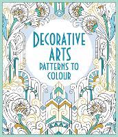 Decorative Arts Patterns to Colour - Patterns to Colour (Paperback)