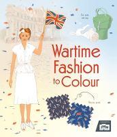 Wartime Fashion to Colour (Paperback)