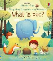 Lift-The-Flap Very First Questions & Answers: What is Poo? - Lift the Flap Very First Q & A (Board book)