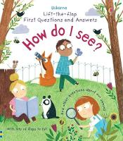 Lift-the-Flap First Questions and Answers How do I see? - Lift-the-Flap First Questions & Answers (Board book)