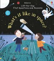 Lift-the-Flap First Questions and Answers What's it like in Space? - Lift-the-Flap First Questions & Answers (Board book)