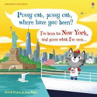 Pussy Cat, Pussy Cat, Where Have You Been? I've Been to New York and Guess What I've Seen... - Picture Books (Hardback)