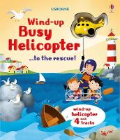 Wind-Up Busy Helicopter...to the Rescue! - Wind-up Books (Board book)