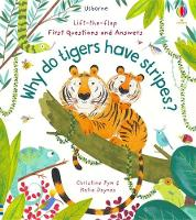 Lift-the-Flap First Questions and Answers Why Do Tigers Have Stripes? - Lift-the-Flap First Questions & Answers (Board book)