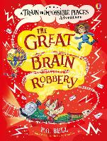The Great Brain Robbery - Train to Impossible Places Adventures (Hardback)