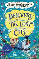 Delivery to the Lost City - Train to Impossible Places Adventures (Paperback)